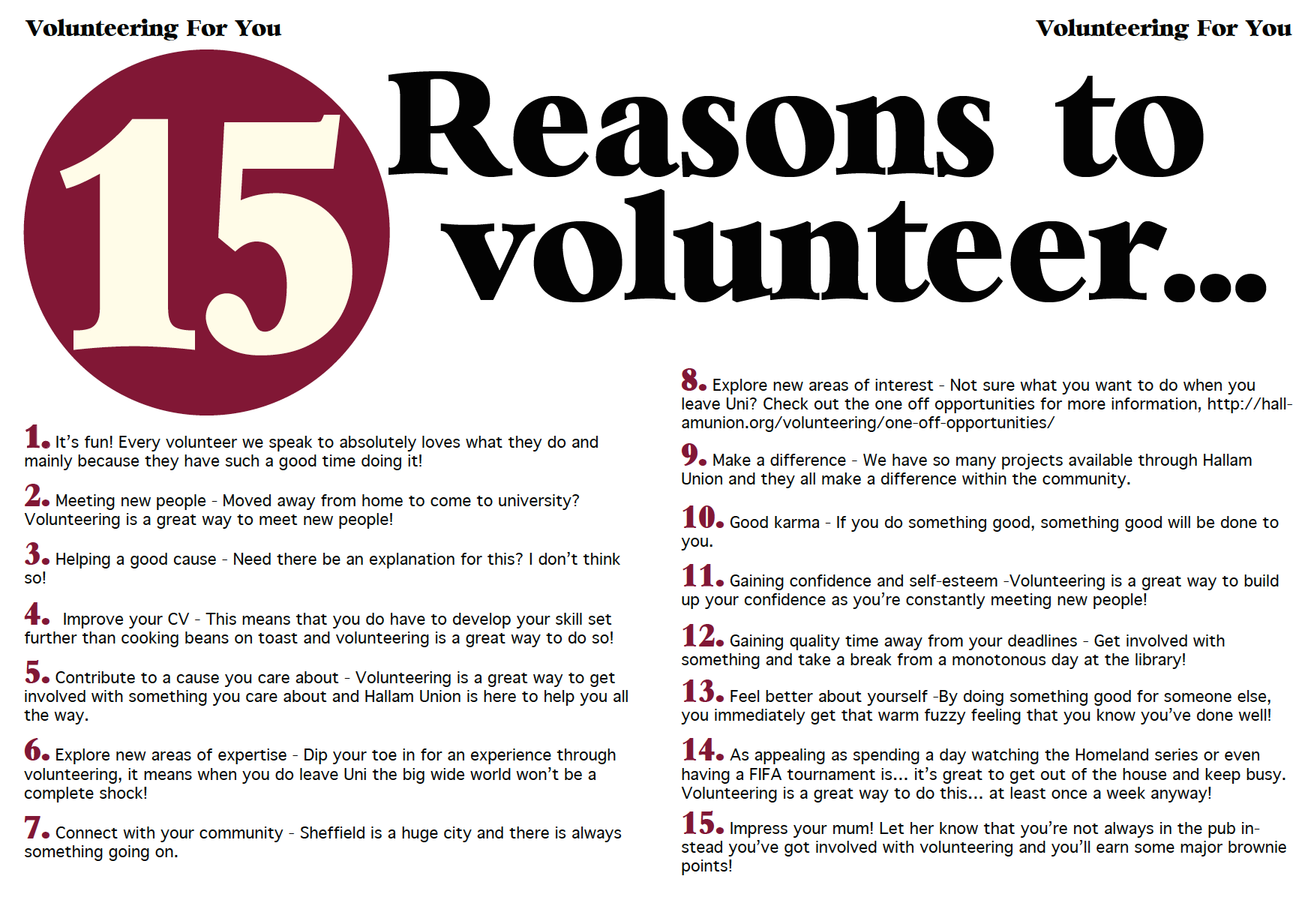 why do people volunteer People volunteer for a wide variety of reasons, especially wanting to help others but it's also ok to want some benefits for yourself from volunteering some people.